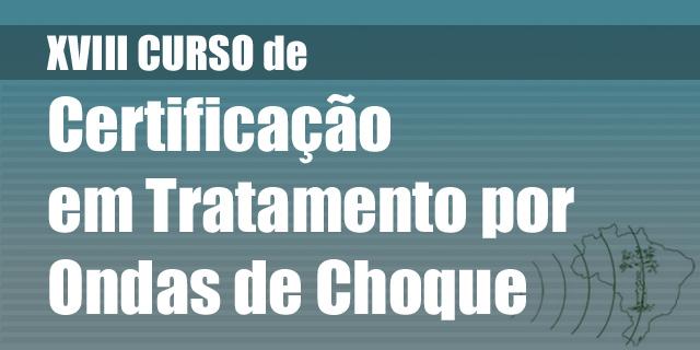 XVIII Curso de Certificação em Tratamento por Ondas se Choque